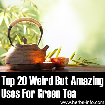 TOp 20 Weird But Amazing uses For Green Tea