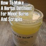 How To Make A Herbal Ointment For Minor Burns And Scrapes