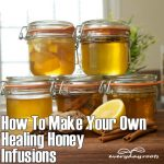 How To Make Your Own Healing Honey Infusions