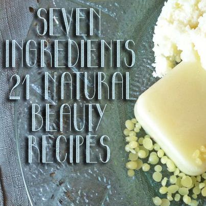 21 Natural Beauty Recipes From 7 Ingredients