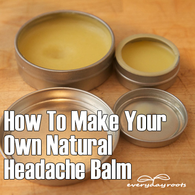 How To Make Your Own Natural Headache Balm