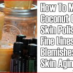 How To Make A Coconut Oil Skin Polish