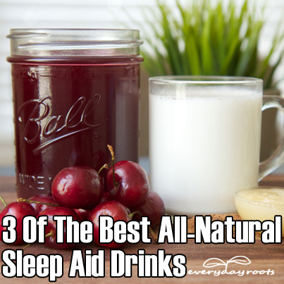 3 Best All Natural Sleep Aid DRinks