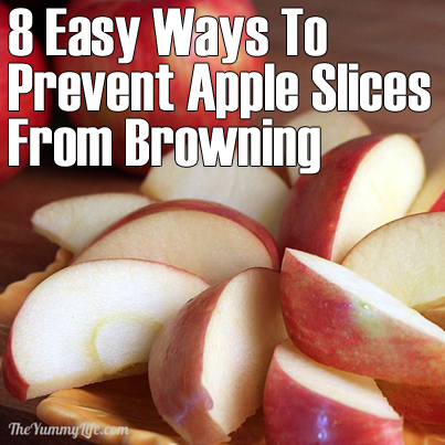 8 Easy Ways To Prevent Apple & Pear Slices From Browning