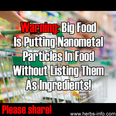 Big Food Is Putting Nanometal Particles In Food Without Listing Them As Ingredients