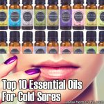 Top 10+ Essential Oils For Cold Sores