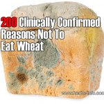 200 Clinically Confirmed Reasons Not To Eat Wheat