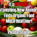 It's Official – Astonishing New Research Finds Organic Food MUCH Healthier!