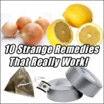 10 Very Strange Remedies That Really Work – Part 2