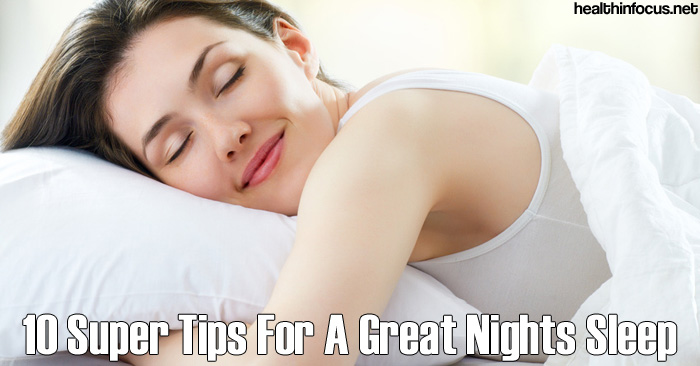 10-Super-Tips-For-A-Great-Nights-Sleep