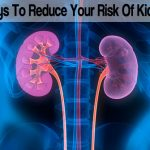 9 Simple Ways To Reduce Your Risk Of Kidney Disease