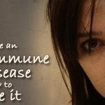 10 Signs You Have An Autoimmune Disease And How To Reverse It