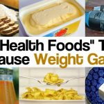 "Health Alert – These 20 ""Health Foods"" Can Cause Weight GAIN"