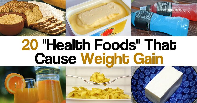 Health Alert: These 20 Health Foods Can Cause Weight GAIN