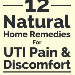 12 Natural Home Remedies For UTI Pain & Discomfort