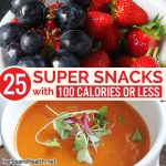 25 Super Snacks With 100 Calories Or Less