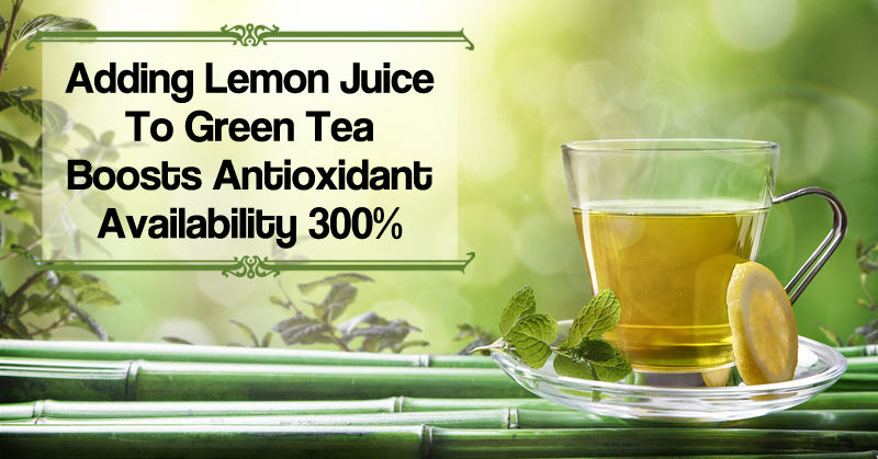 Science: Adding Lemon Juice To Green Tea Boosts Antioxidant Availability 300%