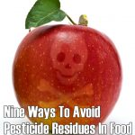 Nine Important Ways To Avoid Pesticide Residues In Food