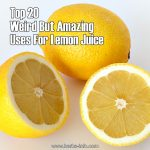Top 20 Weird But Amazing Uses For Lemon Juice