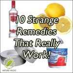 10 (Very) Strange Home Remedies That Really Work
