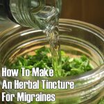 How To Make An Herbal Tincture For Migraines