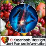 101 Superfoods That Fight Joint Pain And Inflammation