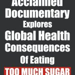 Acclaimed Documentary Explores Global Health Consequences Of Eating Too Much Sugar