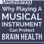 Playing A Musical Instrument Can Protect Brain Health