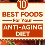10 Best Foods For Your Anti-Aging Diet