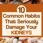 10 Common Habits That Seriously Damage Your Kidneys