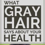 What Gray Hair Says About Your Health