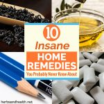 10 Insane Home Remedies You Probably Never Knew About